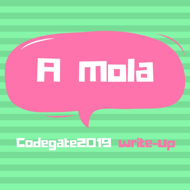 Codegate2019 - A Mola