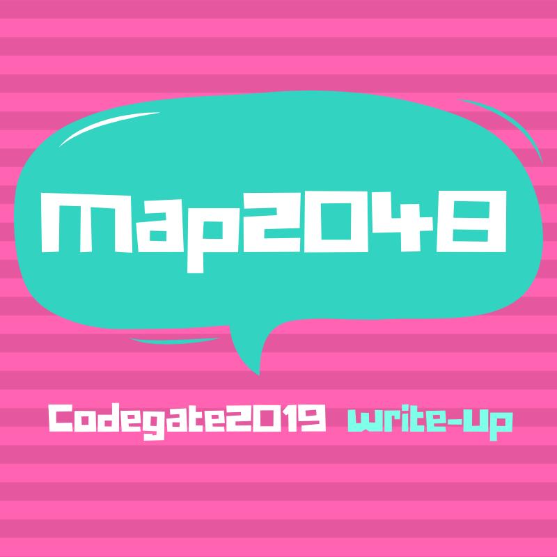 Codegate2019 - Map2048